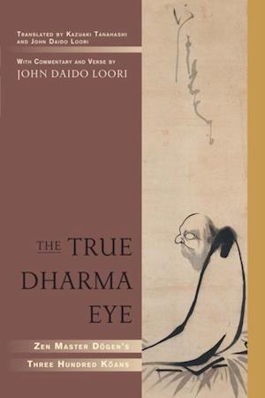 True Dharma Eye af John Daido Loori