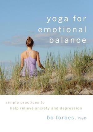 Yoga for Emotional Balance af Bo Forbes