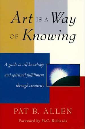 Art Is a Way of Knowing af Pat Allen