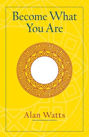 Become What You Are af Alan W. Watts