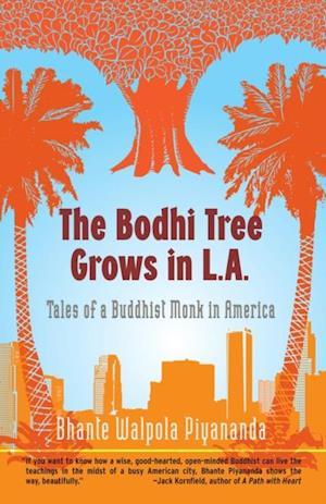 Bodhi Tree Grows in L.A. af Bhante Walpola Piyananda