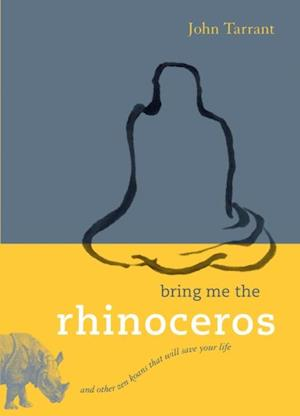 Bring Me the Rhinoceros af John Tarrant