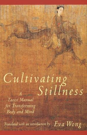 Cultivating Stillness af Eva Wong