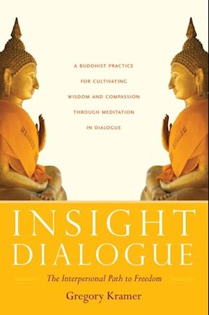 Insight Dialogue af Gregory Kramer