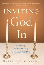 Inviting God In af Rabbi David Aaron