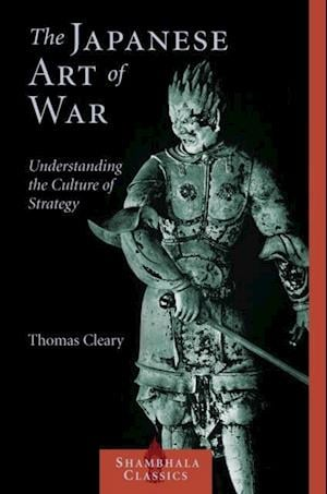 Japanese Art of War af Thomas Cleary