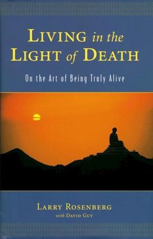 Living in the Light of Death af Larry Rosenberg