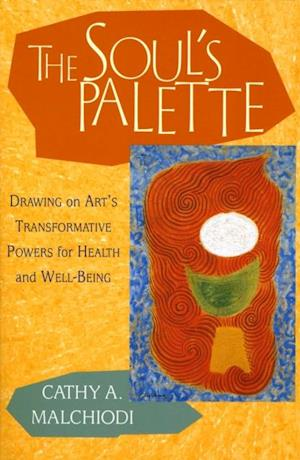 Soul's Palette af Cathy A. Malchiodi