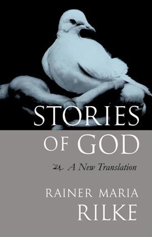 Stories of God af Rainer Maria Rilke