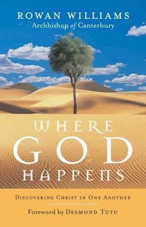 Where God Happens af Rowan Williams