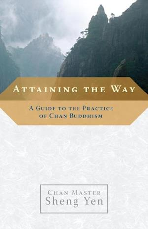 Attaining the Way af Master Sheng-Yen
