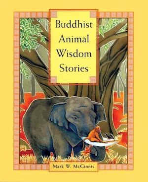 Buddhist Animal Wisdom Stories af Mark W. McGinnis