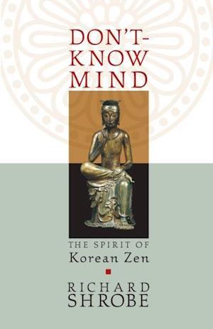 Don't-Know Mind af Richard Shrobe