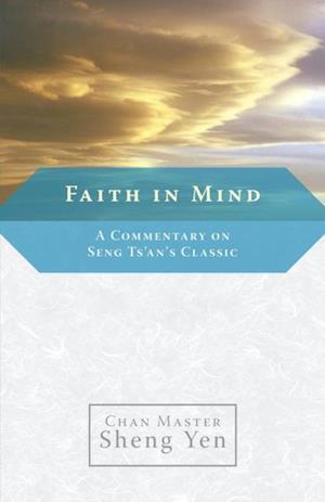 Faith in Mind af Master Sheng-Yen