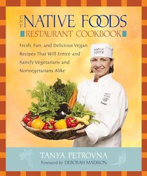 Native Foods Restaurant Cookbook af Tanya Petrovna