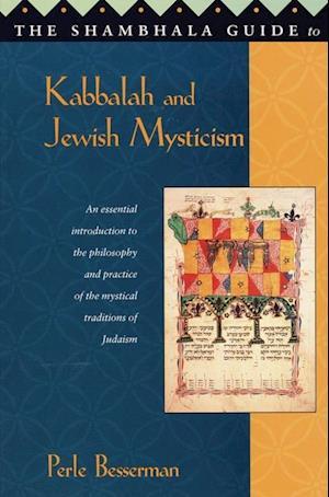 Shambhala Guide to Kabbalah and Jewish Mysticism af Perle Besserman