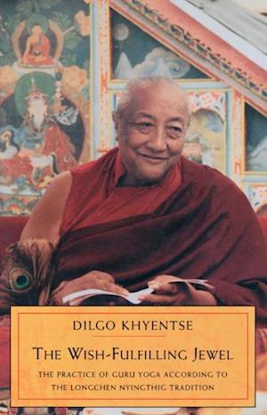 Wish-Fulfilling Jewel af Dilgo Khyentse