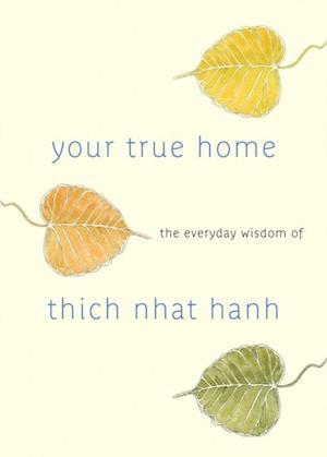 Your True Home af Thich Nhât Hanh