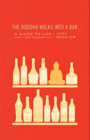 Buddha Walks into a Bar . . . af Lodro Rinzler