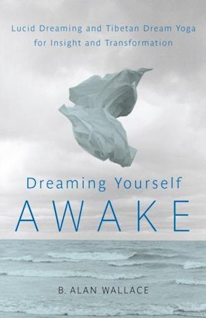 Dreaming Yourself Awake af Brian Hodel, B. Alan Wallace
