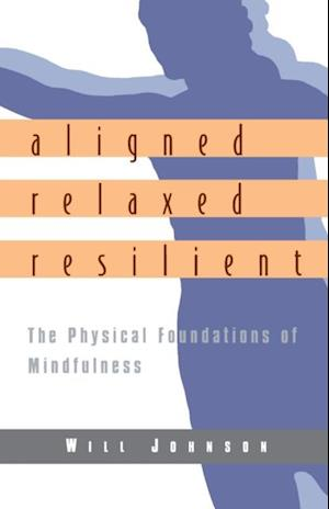 Aligned, Relaxed, Resilient af Will Johnson