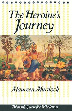 Heroine's Journey af Maureen Murdock