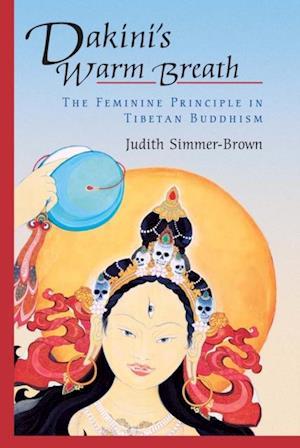 Dakini's Warm Breath af Judith Simmer-brown