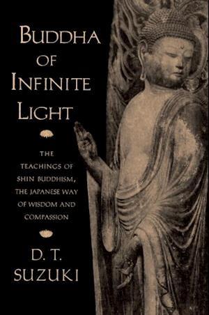 Buddha of Infinite Light af Daisetz T. Suzuki