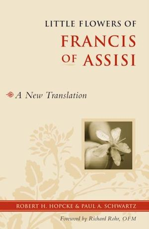 Little Flowers of Francis of Assisi af Paul Schwartz, Robert H. Hopcke