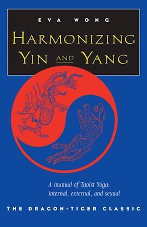 Harmonizing Yin and Yang af Eva Wong