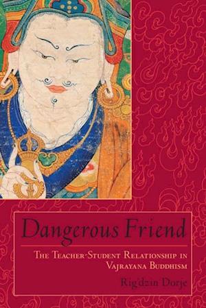 Dangerous Friend af Rig'dzin Dorje