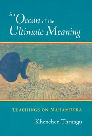 Ocean of the Ultimate Meaning af Khenchen Thrangu