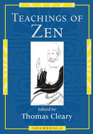 Teachings of Zen af Thomas Cleary
