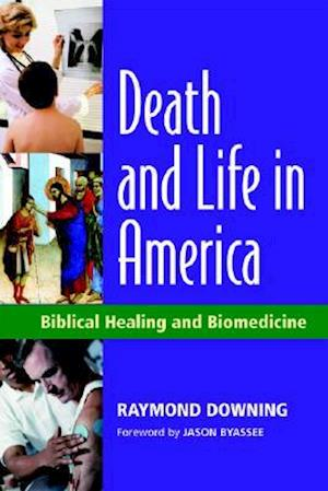 Death and Life in America af Raymond Downing