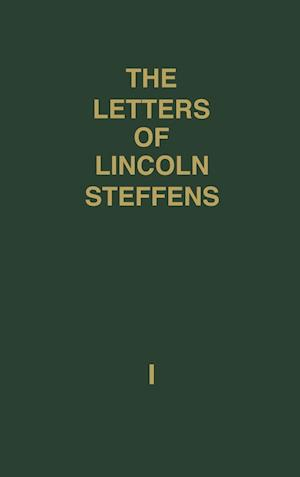 The Letters of Lincoln Steffens af Lincoln Steffens