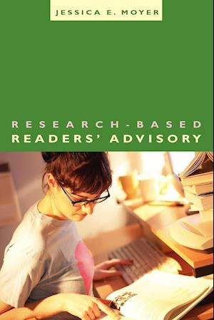Research-Based Readers' Advisory af Jessica E. Moyer