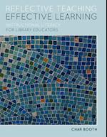 Reflective Teaching, Effective Learning af Char Booth