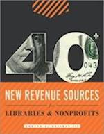 40+ New Revenue Sources for Libraries & Nonprofits