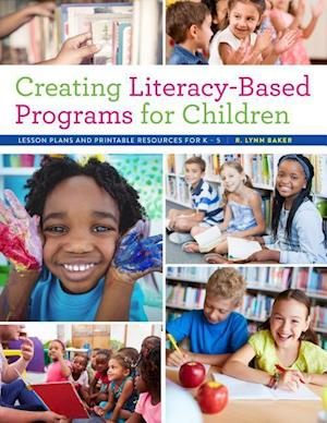 Bog, paperback Creating Literacy-based Programs for Children af R. Lynn Baker
