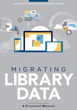 Bog, paperback Migrating Library Data af Kyle Banerjee