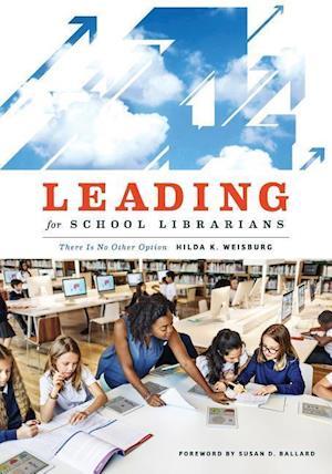 Bog, paperback Leading for School Librarians af Hilda K. Weisburg