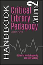 Critical Library Pedagogy Handbook, Volume Two