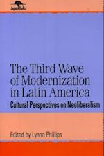 The Third Wave of Modernization in Latin America (Latin American Silhouettes, nr. 16)