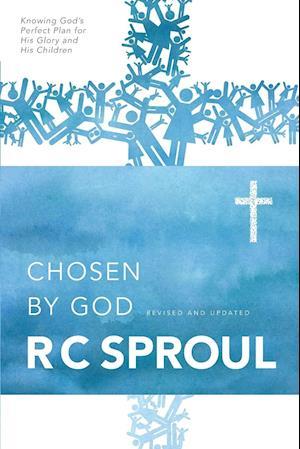 Chosen by God af R. C. Sproul