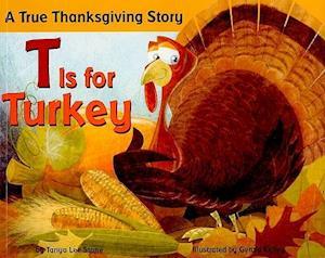 T Is for Turkey af Gerald Kelley, Tanya Lee Stone