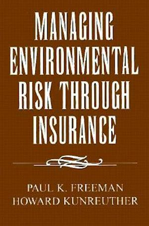 Bog, paperback Managing Environmental Risk Through Insurance af Paul K. Freeman