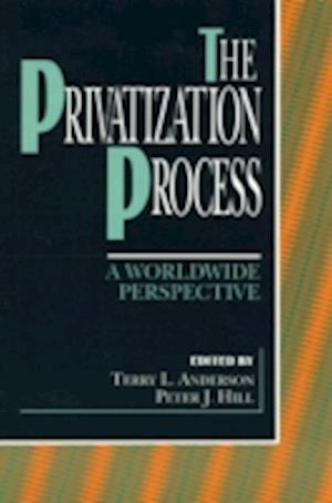 The Privatization Process af Peter J Hill, Terry L Anderson