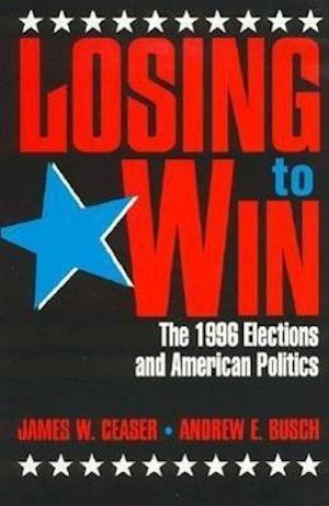 Interpreting the 1996 Elections af James W Ceaser, Andrew E Busch