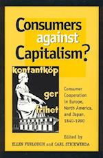 Consumers Against Capitalism? af Carl Strikwerda, Ellen Furlough
