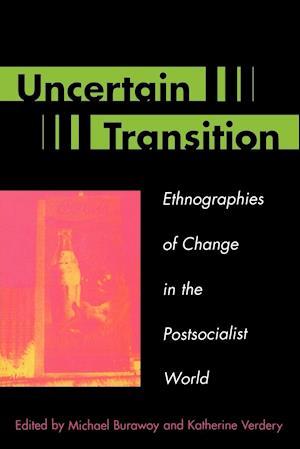 Uncertain Transition af Michael Burawoy